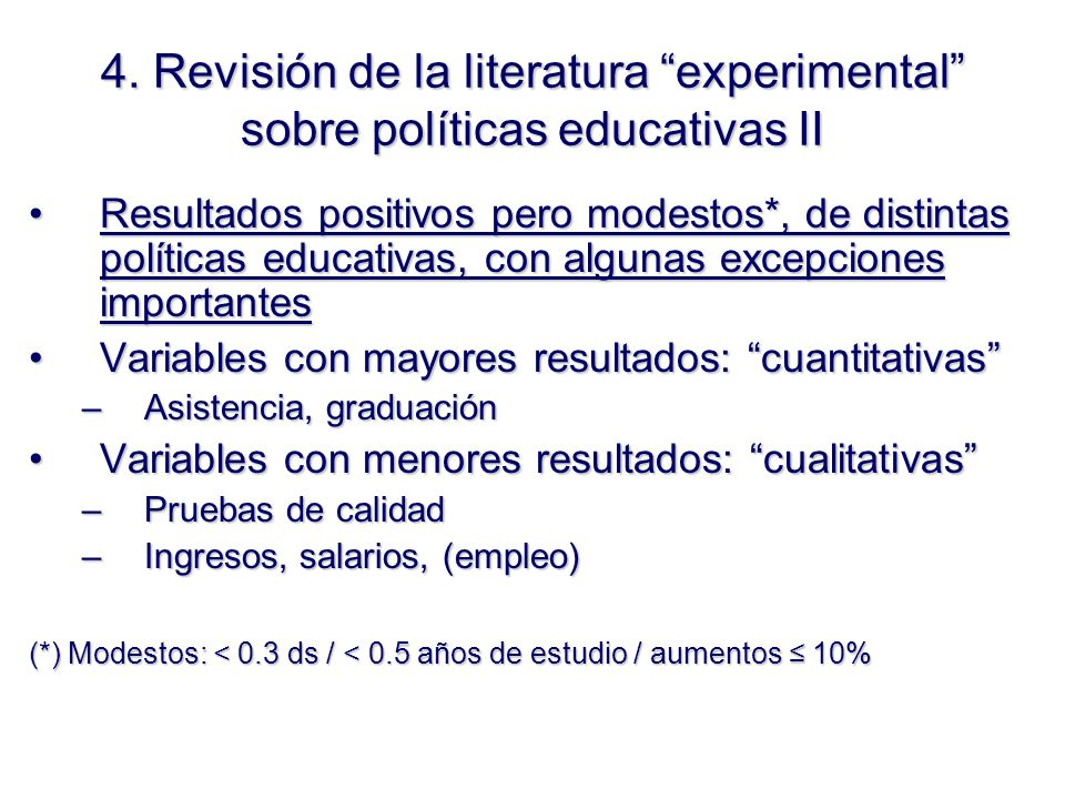 4. Revisión de la literatura experimental sobre políticas educativas II Resultados positivos pero modestos*, de distintas políticas educativas, con al