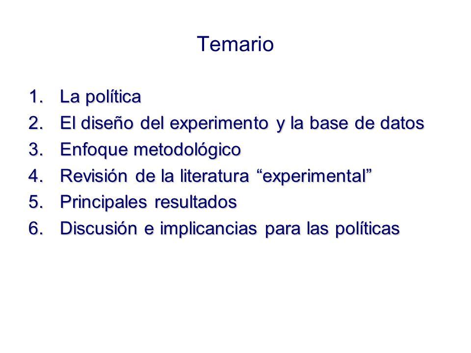 Temario 1.La política 2.El diseño del experimento y la base de datos 3.Enfoque metodológico 4.Revisión de la literatura experimental 5.Principales resultados 6.Discusión e implicancias para las políticas