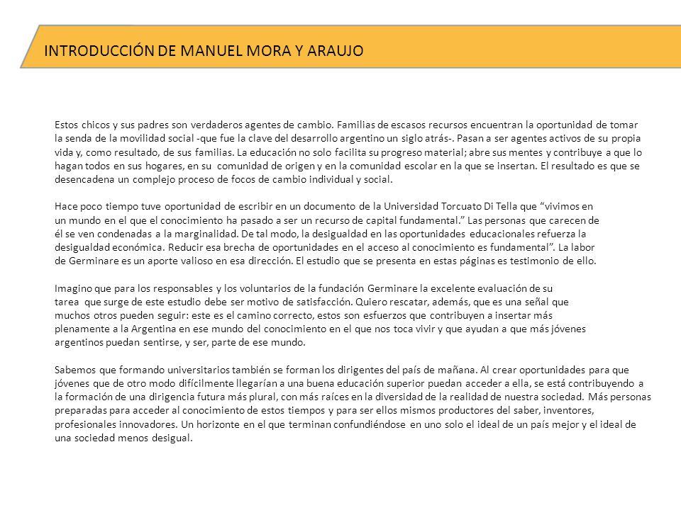 INTRODUCCIÓN DE MANUEL MORA Y ARAUJO Estos chicos y sus padres son verdaderos agentes de cambio.