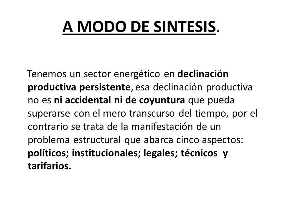 LA PARTICULARIDAD ARGENTINA El gas es el producto más importante de la ecuación energética del país.