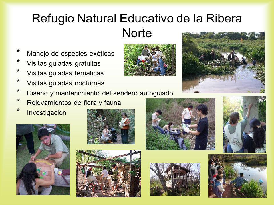 Refugio Natural Educativo de la Ribera Norte * Manejo de especies exóticas * Visitas guiadas gratuitas * Visitas guiadas temáticas * Visitas guiadas n