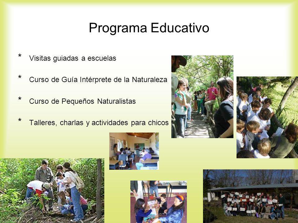Programa Educativo * Visitas guiadas a escuelas * Curso de Guía Intérprete de la Naturaleza * Curso de Pequeños Naturalistas * Talleres, charlas y act