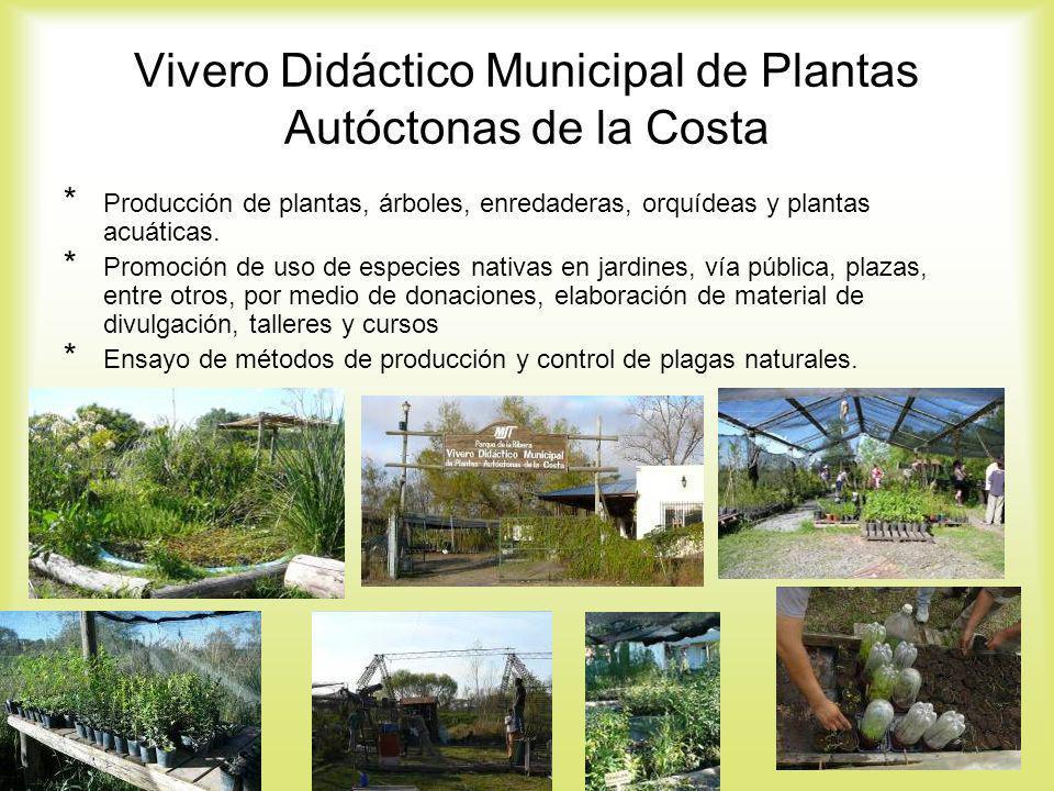 Vivero Didáctico Municipal de Plantas Autóctonas de la Costa * Producción de plantas, árboles, enredaderas, orquídeas y plantas acuáticas. * Promoción