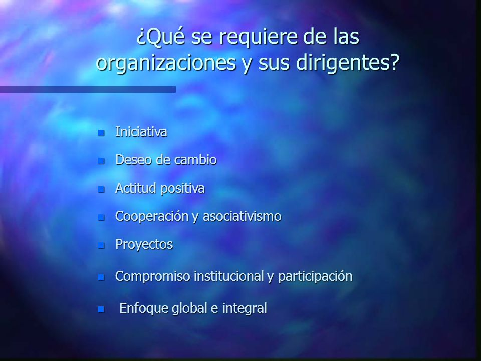 ¿Qué se requiere de las organizaciones y sus dirigentes.
