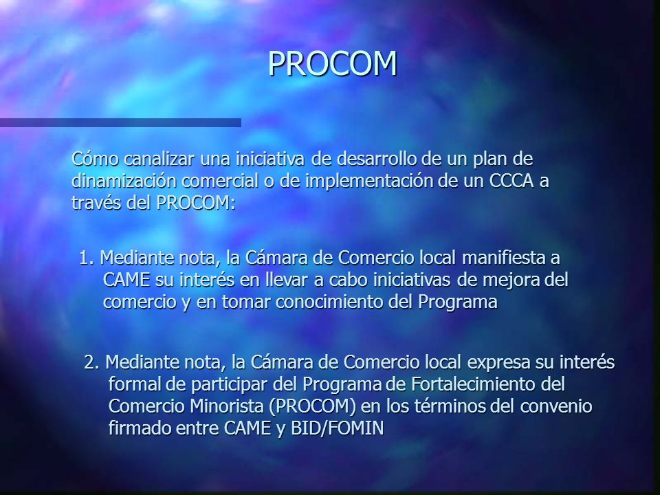Cómo canalizar una iniciativa de desarrollo de un plan de dinamización comercial o de implementación de un CCCA a través del PROCOM: 1.