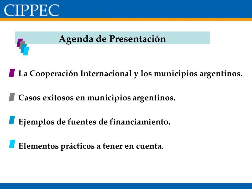 La Cooperación Internacional y los municipios argentinos. Casos exitosos en municipios argentinos. Ejemplos de fuentes de financiamiento. Elementos pr
