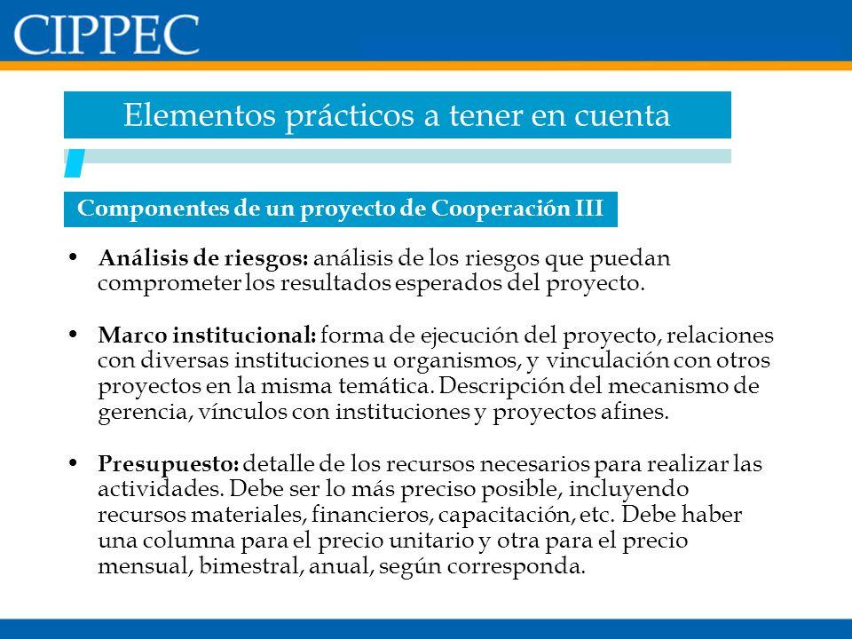 Componentes de un proyecto de Cooperación III Análisis de riesgos: análisis de los riesgos que puedan comprometer los resultados esperados del proyect