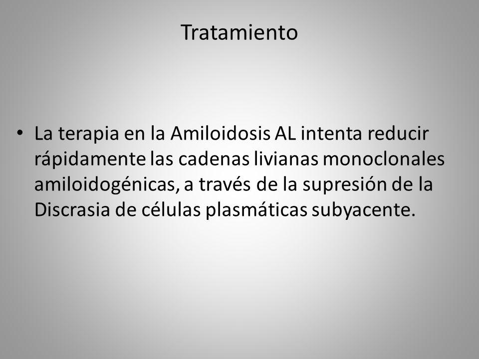 Tratamiento La terapia en la Amiloidosis AL intenta reducir rápidamente las cadenas livianas monoclonales amiloidogénicas, a través de la supresión de