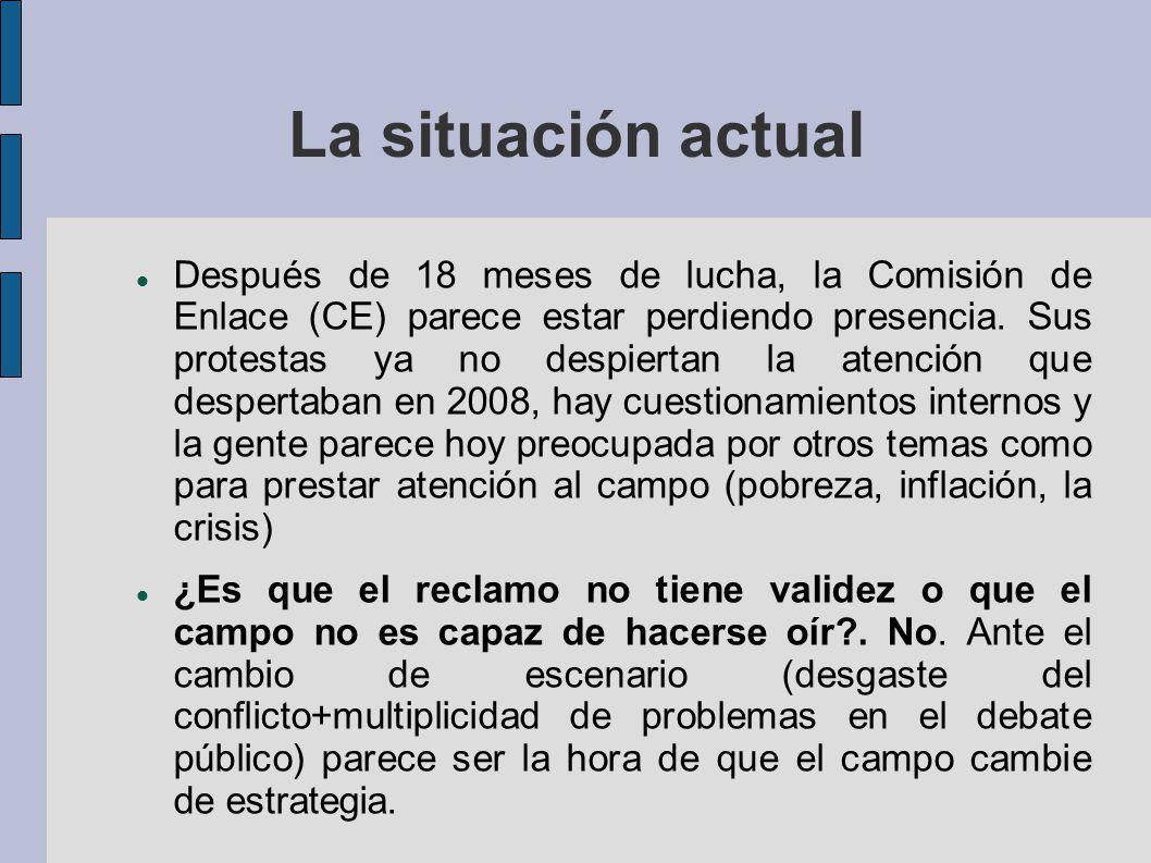 La situación actual Después de 18 meses de lucha, la Comisión de Enlace (CE) parece estar perdiendo presencia. Sus protestas ya no despiertan la atenc