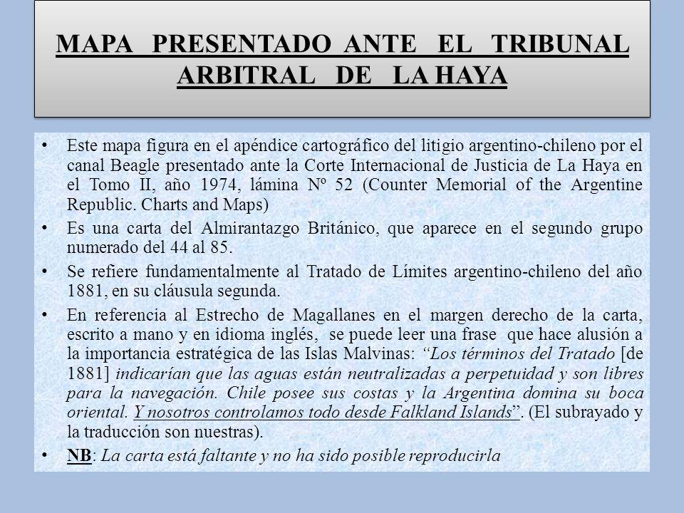 MAPA PRESENTADO ANTE EL TRIBUNAL ARBITRAL DE LA HAYA Este mapa figura en el apéndice cartográfico del litigio argentino-chileno por el canal Beagle pr