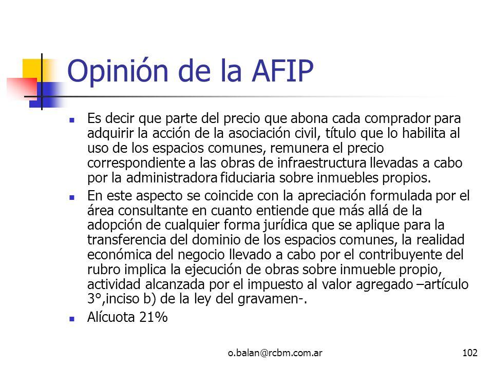 o.balan@rcbm.com.ar102 Opinión de la AFIP Es decir que parte del precio que abona cada comprador para adquirir la acción de la asociación civil, títul