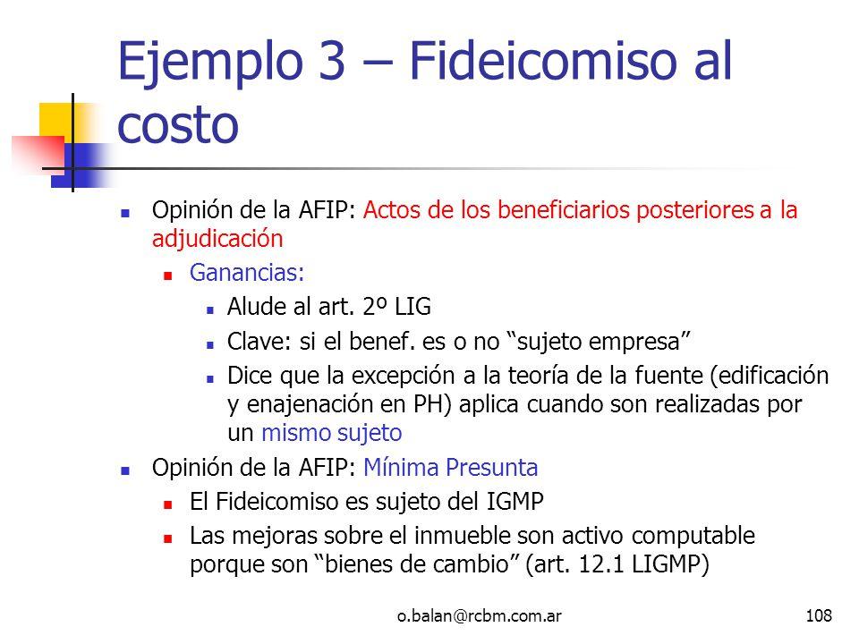 o.balan@rcbm.com.ar108 Ejemplo 3 – Fideicomiso al costo Opinión de la AFIP: Actos de los beneficiarios posteriores a la adjudicación Ganancias: Alude