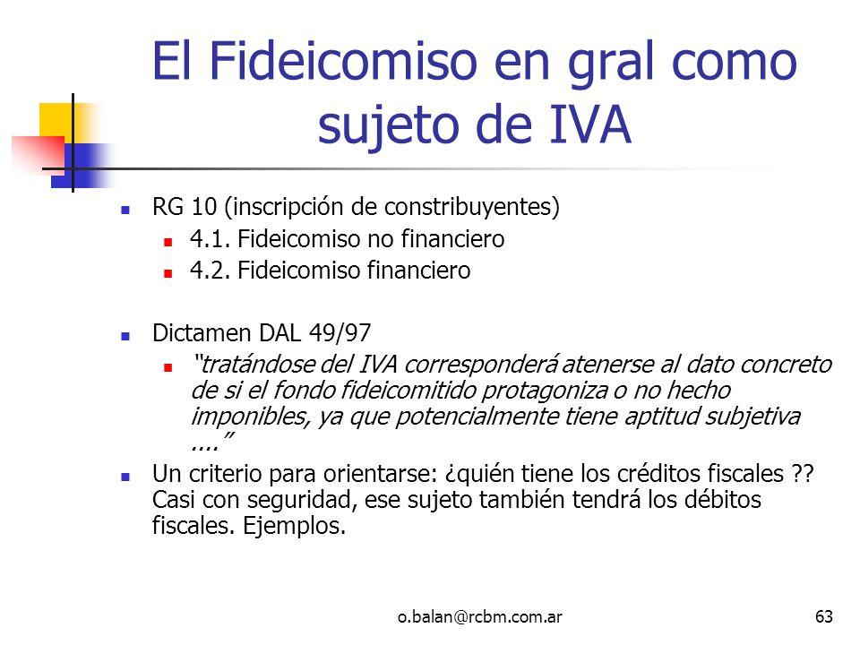o.balan@rcbm.com.ar63 El Fideicomiso en gral como sujeto de IVA RG 10 (inscripción de constribuyentes) 4.1. Fideicomiso no financiero 4.2. Fideicomiso