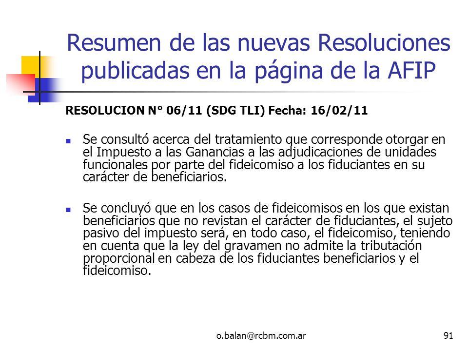 o.balan@rcbm.com.ar91 Resumen de las nuevas Resoluciones publicadas en la página de la AFIP RESOLUCION N° 06/11 (SDG TLI) Fecha: 16/02/11 Se consultó