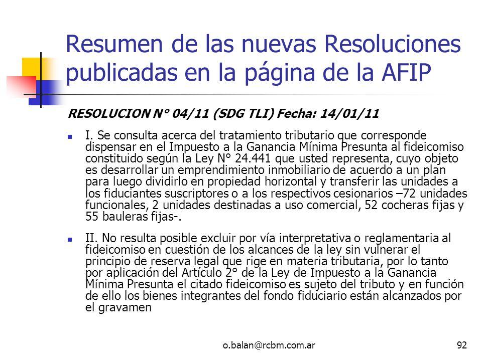 o.balan@rcbm.com.ar92 Resumen de las nuevas Resoluciones publicadas en la página de la AFIP RESOLUCION N° 04/11 (SDG TLI) Fecha: 14/01/11 I. Se consul