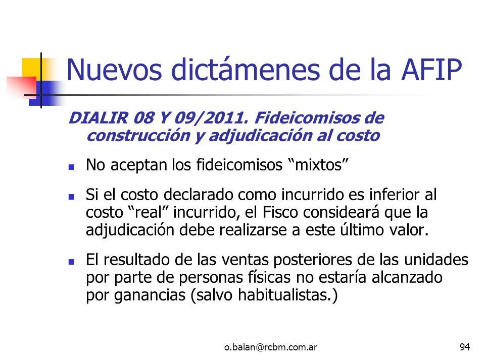 o.balan@rcbm.com.ar94 Nuevos dictámenes de la AFIP DIALIR 08 Y 09/2011. Fideicomisos de construcción y adjudicación al costo No aceptan los fideicomis