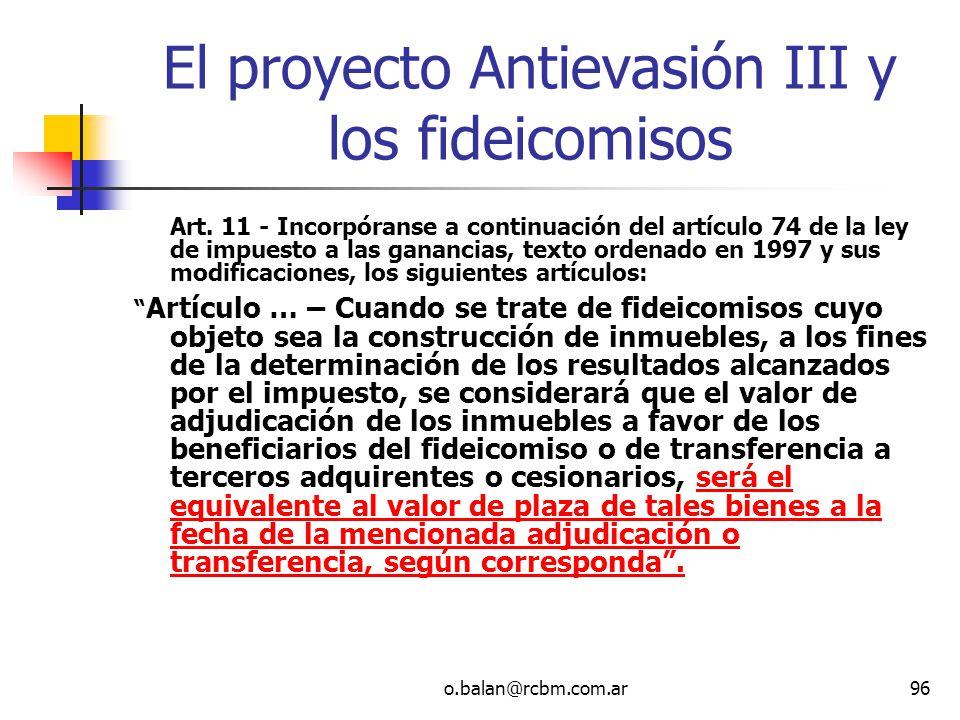 o.balan@rcbm.com.ar96 El proyecto Antievasión III y los fideicomisos Art. 11 - Incorpóranse a continuación del artículo 74 de la ley de impuesto a las