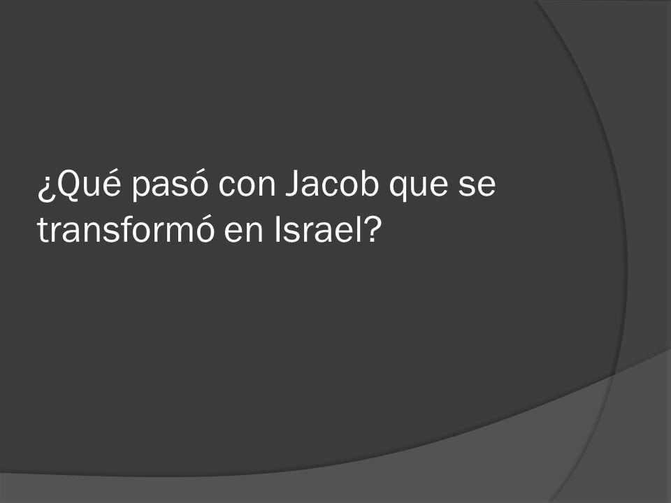 ¿Qué pasó con Jacob que se transformó en Israel?