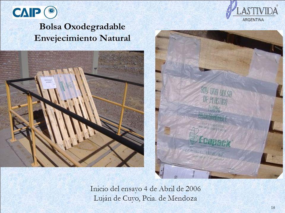 16 Bolsa Oxodegradable Envejecimiento Natural Inicio del ensayo 4 de Abril de 2006 Luján de Cuyo, Pcia. de Mendoza