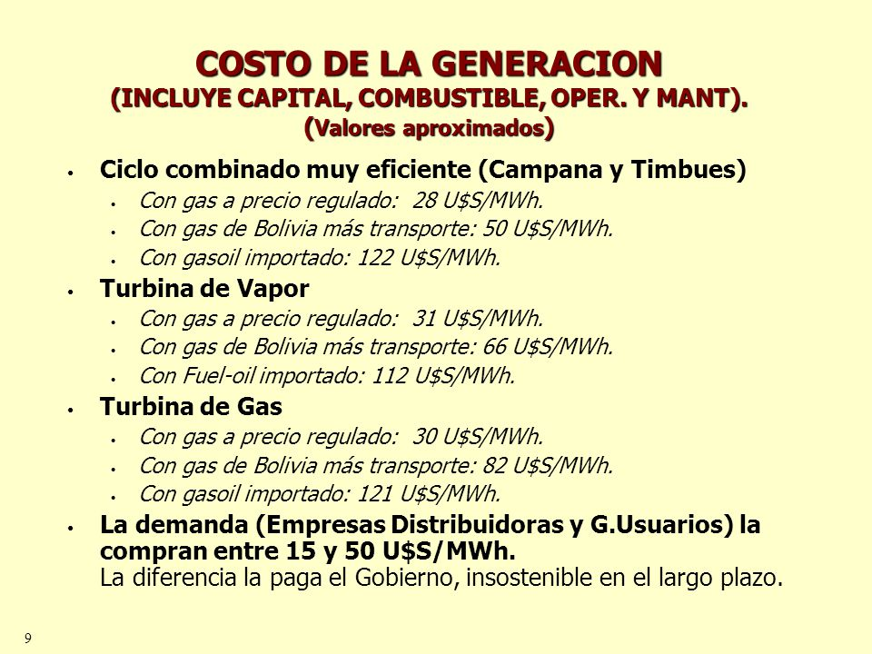 9 COSTO DE LA GENERACION (INCLUYE CAPITAL, COMBUSTIBLE, OPER.