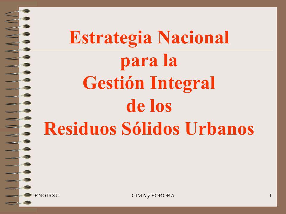ENGIRSUCIMA y FOROBA1 Estrategia Nacional para la Gestión Integral de los Residuos Sólidos Urbanos