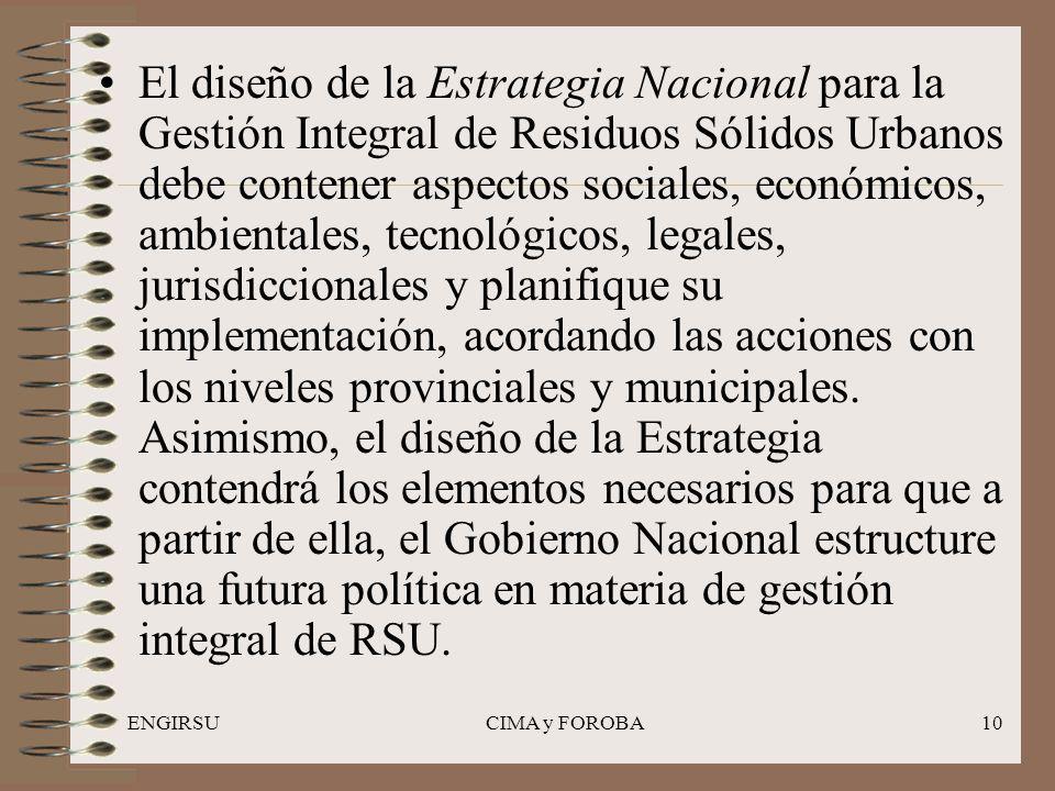 ENGIRSUCIMA y FOROBA10 El diseño de la Estrategia Nacional para la Gestión Integral de Residuos Sólidos Urbanos debe contener aspectos sociales, econó