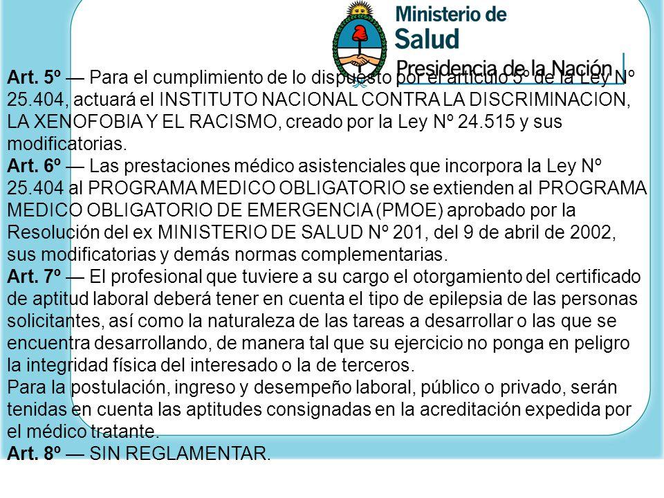 Art. 5º Para el cumplimiento de lo dispuesto por el artículo 5º de la Ley Nº 25.404, actuará el INSTITUTO NACIONAL CONTRA LA DISCRIMINACION, LA XENOFO