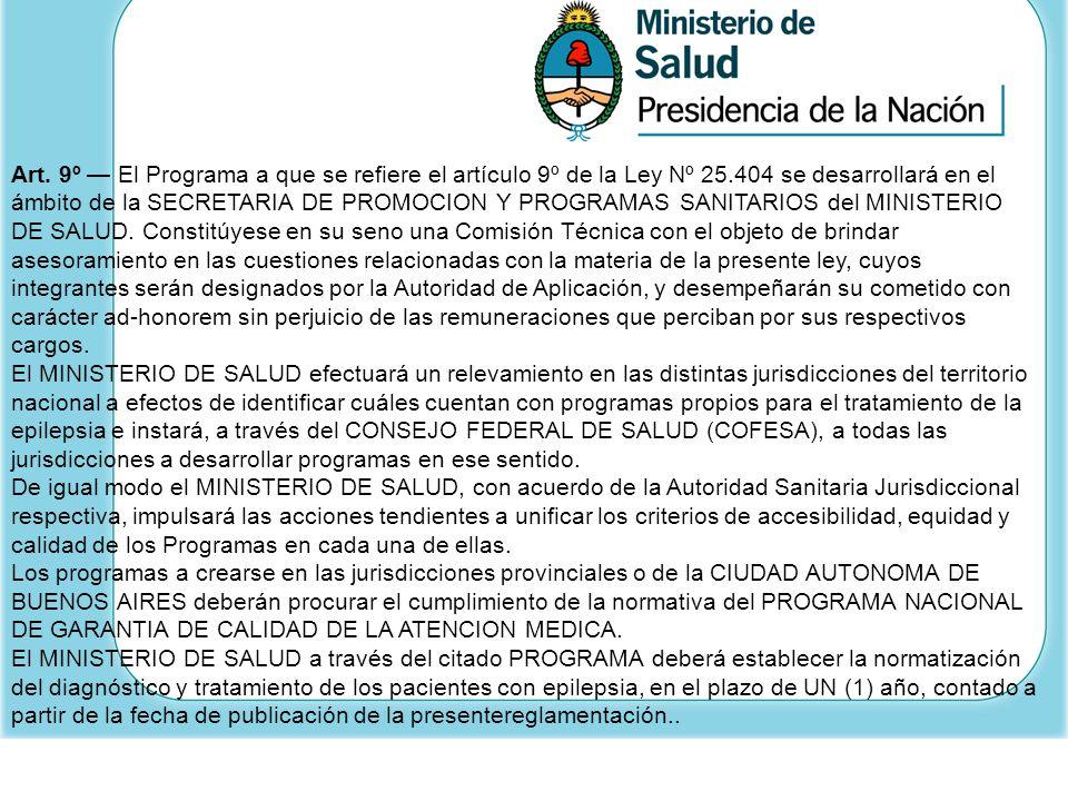 Art. 9º El Programa a que se refiere el artículo 9º de la Ley Nº 25.404 se desarrollará en el ámbito de la SECRETARIA DE PROMOCION Y PROGRAMAS SANITAR