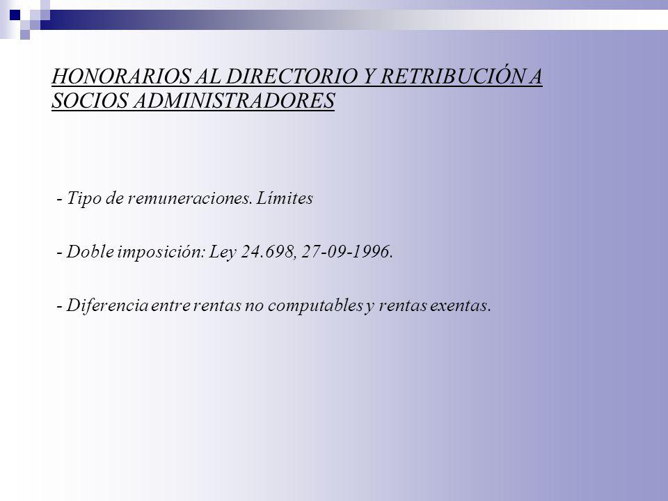 - Tipo de remuneraciones. Límites - Doble imposición: Ley 24.698, 27-09-1996. - Diferencia entre rentas no computables y rentas exentas. HONORARIOS AL