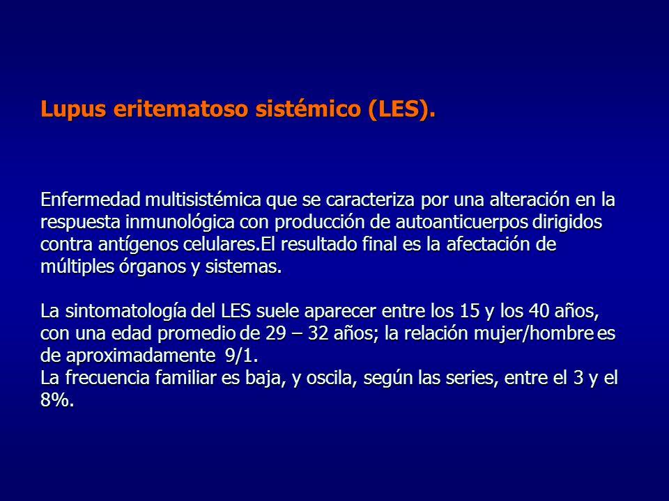 Lupus eritematoso sistémico (LES). Enfermedad multisistémica que se caracteriza por una alteración en la respuesta inmunológica con producción de auto