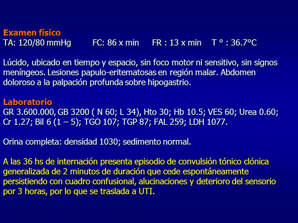Examen físico TA: 120/80 mmHgFC: 86 x minFR : 13 x minT ° : 36.7°C Lúcido, ubicado en tiempo y espacio, sin foco motor ni sensitivo, sin signos meníng