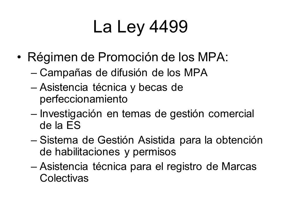 La Ley 4499 Régimen de Promoción de los MPA: –Campañas de difusión de los MPA –Asistencia técnica y becas de perfeccionamiento –Investigación en temas