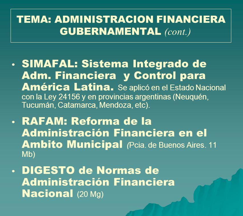 SIMAFAL: Sistema Integrado de Adm. Financiera y Control para América Latina. Se aplicó en el Estado Nacional con la Ley 24156 y en provincias argentin