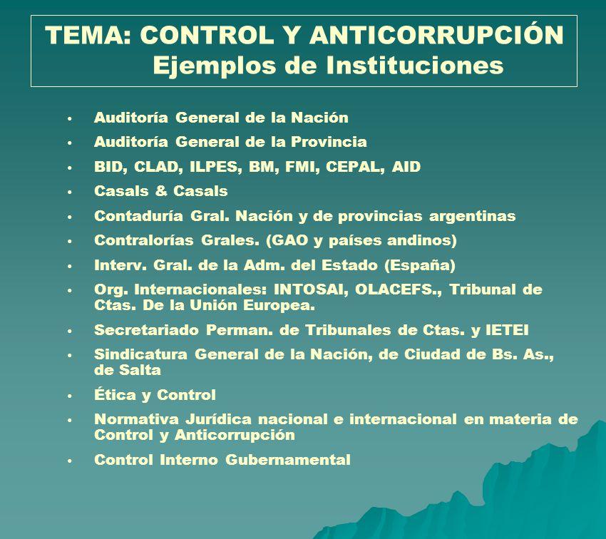Auditoría General de la Nación Auditoría General de la Provincia BID, CLAD, ILPES, BM, FMI, CEPAL, AID Casals & Casals Contaduría Gral. Nación y de pr