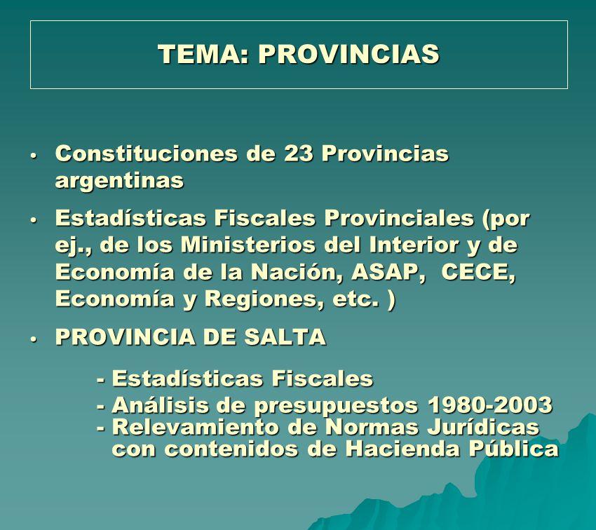Constituciones de 23 Provincias argentinas Constituciones de 23 Provincias argentinas Estadísticas Fiscales Provinciales (por ej., de los Ministerios