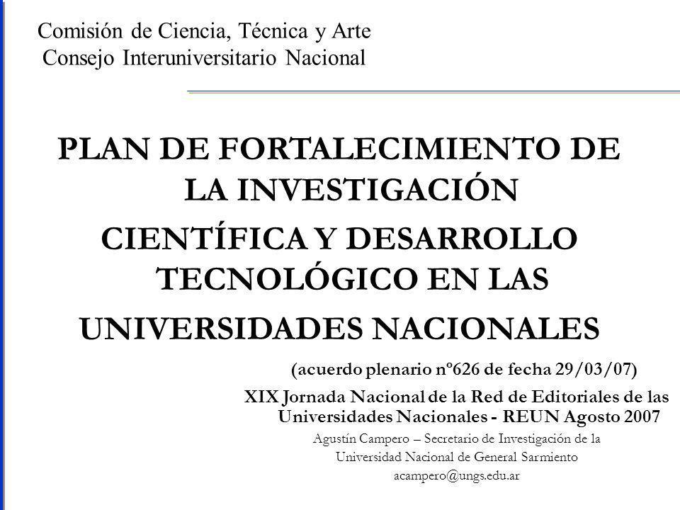 PLAN DE FORTALECIMIENTO DE LA INVESTIGACIÓN EN LAS UUNN Productos Comunicación científica Materiales curriculares Productos editoriales universitarios argentinos