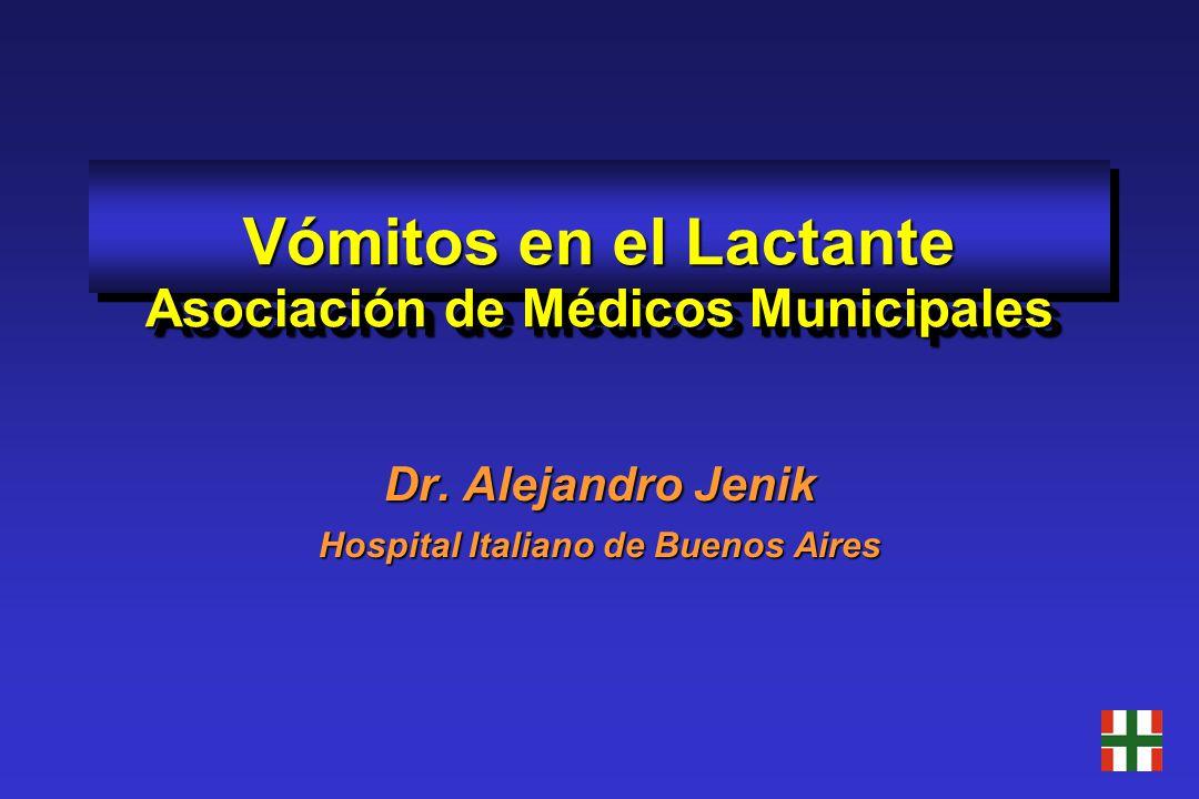 Vómitos en el Lactante Asociación de Médicos Municipales Dr. Alejandro Jenik Hospital Italiano de Buenos Aires