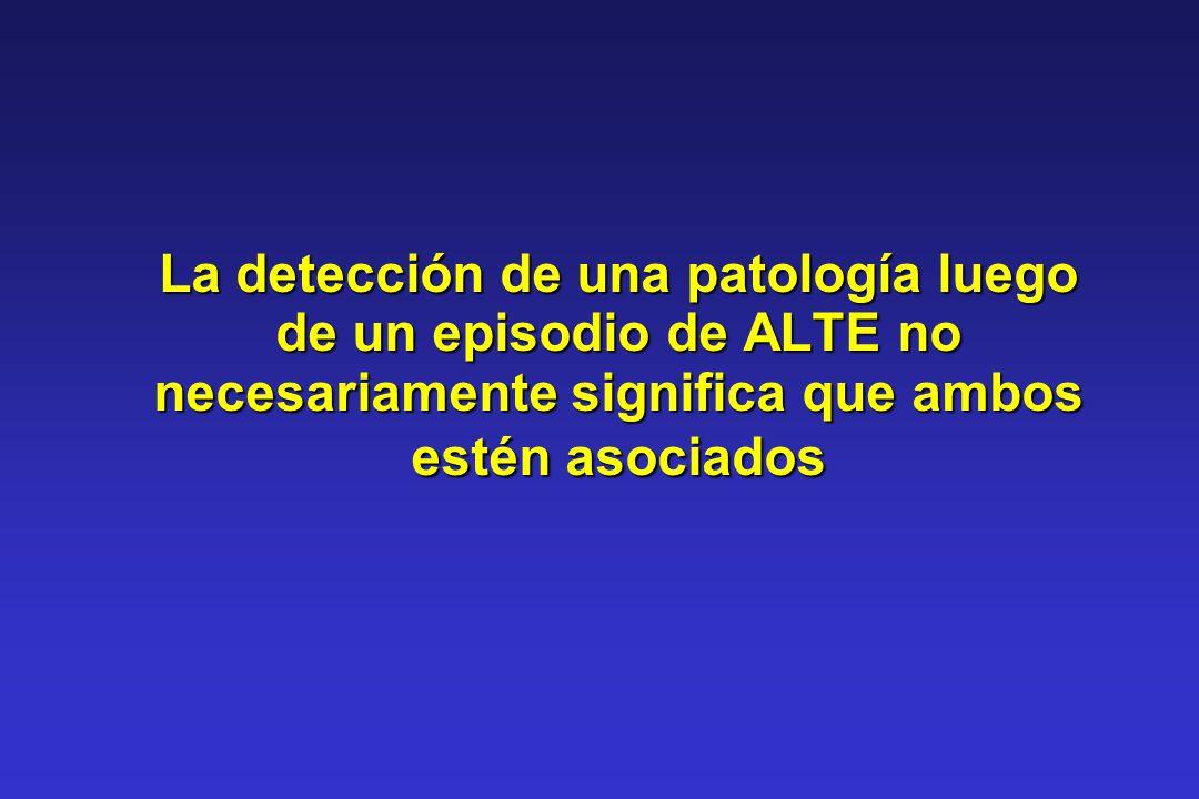 La detección de una patología luego de un episodio de ALTE no necesariamente significa que ambos estén asociados