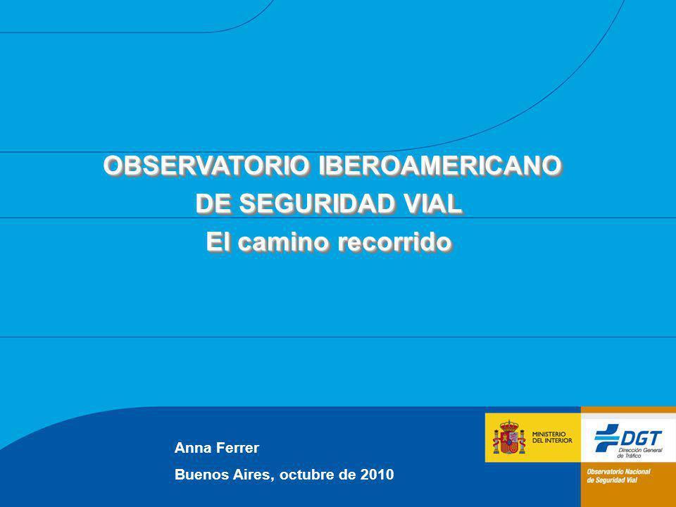 OBSERVATORIO IBEROAMERICANO OBSERVATORIO IBEROAMERICANO DE SEGURIDAD VIAL El camino recorrido OBSERVATORIO IBEROAMERICANO OBSERVATORIO IBEROAMERICANO
