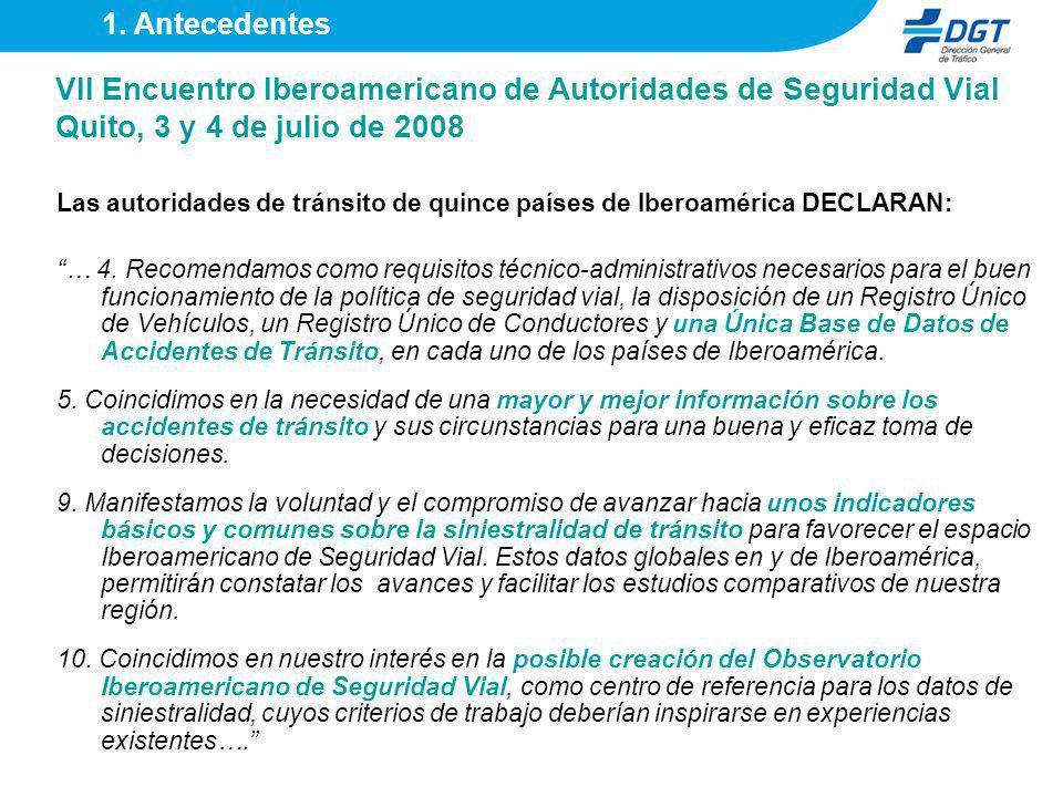 VII Encuentro Iberoamericano de Autoridades de Seguridad Vial Quito, 3 y 4 de julio de 2008 Las autoridades de tránsito de quince países de Iberoaméri