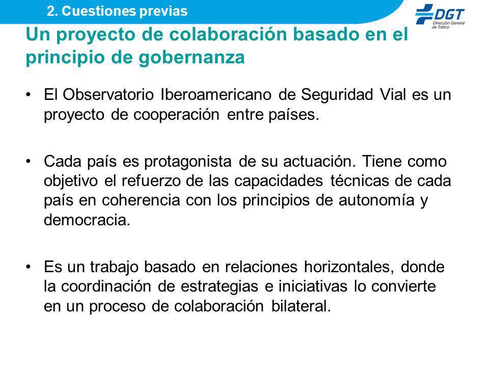 Un proyecto de colaboración basado en el principio de gobernanza El Observatorio Iberoamericano de Seguridad Vial es un proyecto de cooperación entre