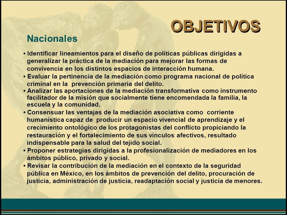OBJETIVOS Identificar lineamientos para el diseño de políticas públicas dirigidas a generalizar la práctica de la mediación para mejorar las formas de