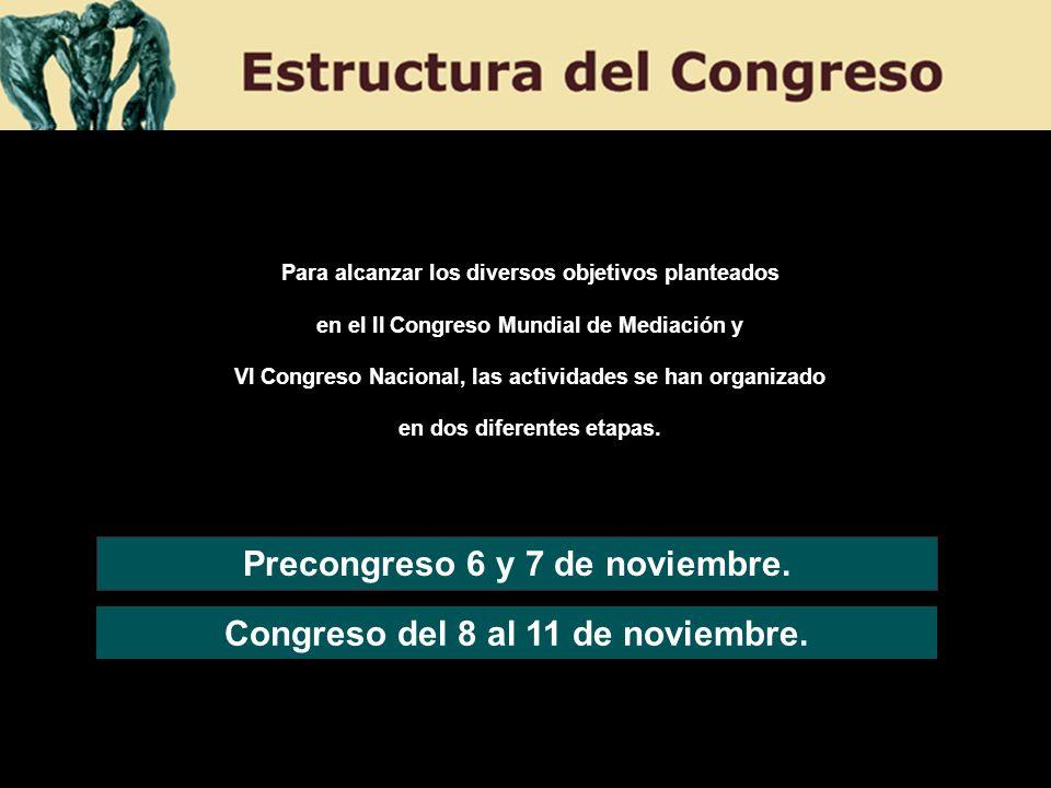 Para alcanzar los diversos objetivos planteados en el II Congreso Mundial de Mediación y VI Congreso Nacional, las actividades se han organizado en do