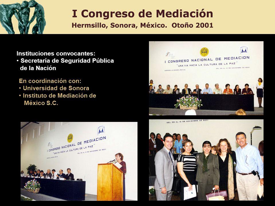 Instituciones convocantes: Secretaría de Seguridad Pública de la Nación En coordinación con: Universidad de Sonora Instituto de Mediación de México S.