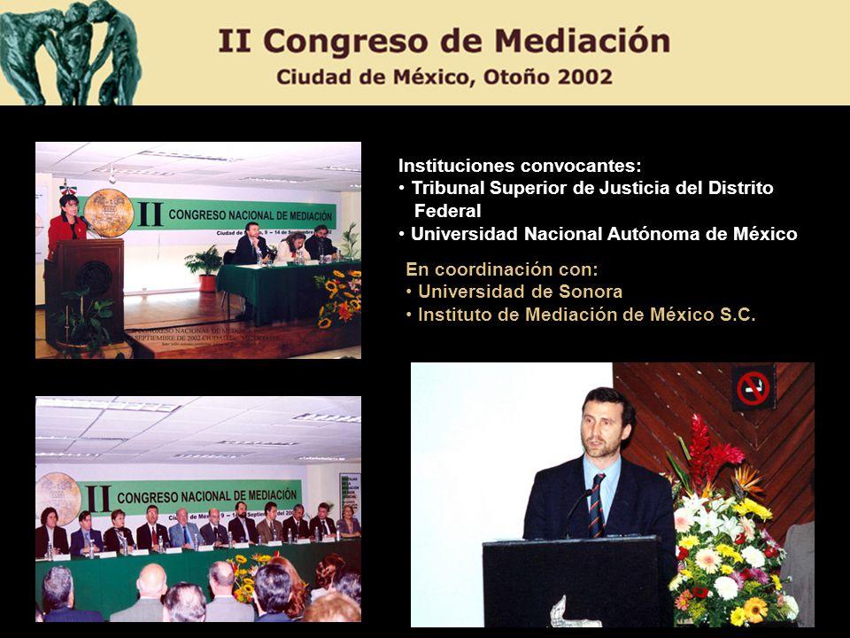 Instituciones convocantes: Tribunal Superior de Justicia del Distrito Federal Universidad Nacional Autónoma de México En coordinación con: Universidad