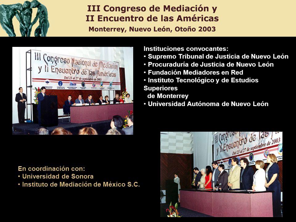 Instituciones convocantes: Supremo Tribunal de Justicia de Nuevo León Procuraduría de Justicia de Nuevo León Fundación Mediadores en Red Instituto Tec