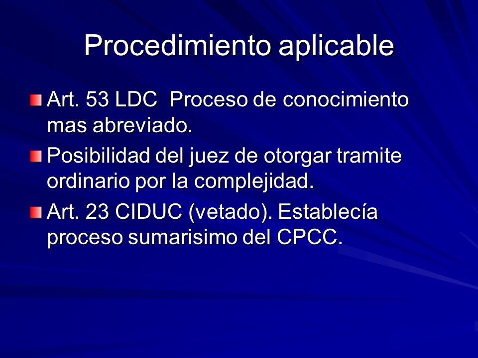 Procedimiento aplicable Art. 53 LDC Proceso de conocimiento mas abreviado. Posibilidad del juez de otorgar tramite ordinario por la complejidad. Art.