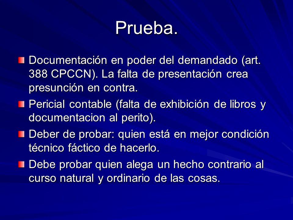 Prueba. Documentación en poder del demandado (art. 388 CPCCN). La falta de presentación crea presunción en contra. Pericial contable (falta de exhibic
