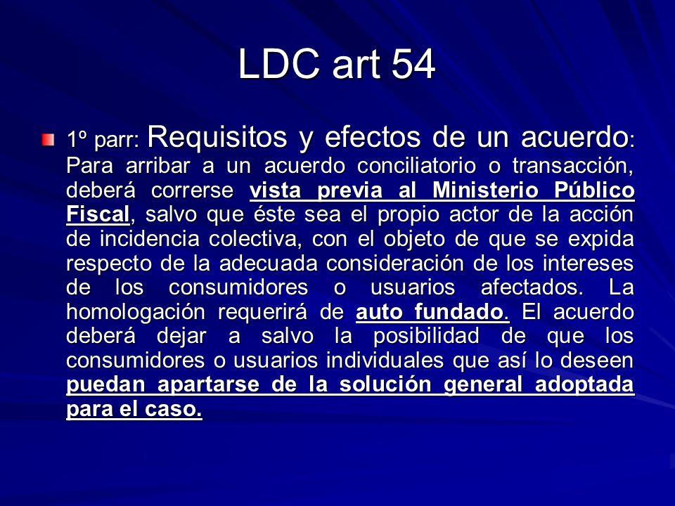 LDC art 54 1º parr: Requisitos y efectos de un acuerdo : Para arribar a un acuerdo conciliatorio o transacción, deberá correrse vista previa al Minist