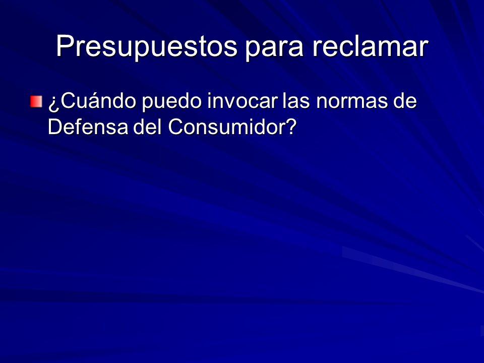 Presupuestos Existencia de un consumidor (art.1º ampliado por ley 26.361).